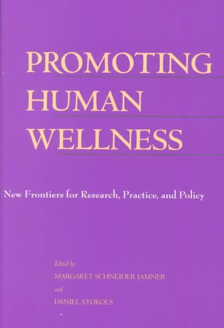 Promoting Human Wellness By Jamner, Margaret Schneider (EDT)/ Stokols, Daniel (EDT)
