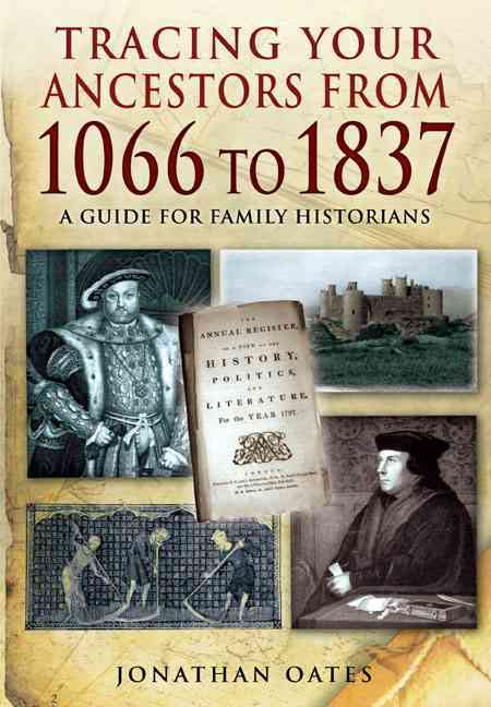 Tracing Your Ancestors from 1066 to 1837 By Oates, Jonathan